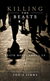 Killing the Beasts: Death Moves Among Us (DI Spicer Book 1) (English Edition)