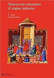 Manuscrits enluminés d'origine italienne : Tome 3, XIVe siècle Volume 2, Emilie-Vénétie