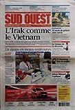 SUD OUEST du 20/10/2006 - L'IRAK COMME LE VIETNAM - BUSH - SECURITE SOCIALE - LE...