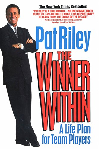 The Winner within: A Life Plan for Team Players por Pat Riley