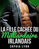 La Fille Cachée du Milliardaire Irlandais (French Edition)