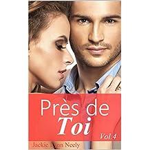 Près de toi : Vol.4 (French Edition)