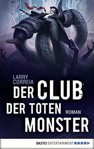 Der Club der toten Monster: Roman (Monster Hunter 2)