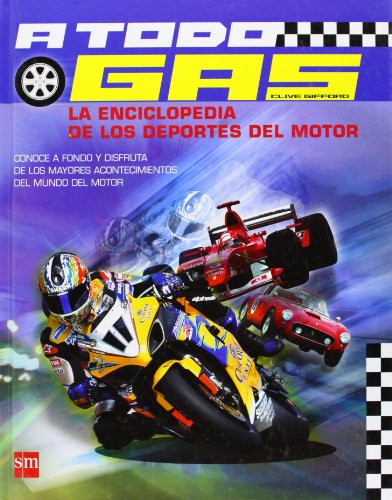 A todo gas: La enciclopedia de los deportes de motor (Enciclopedias) por Clive Gifford
