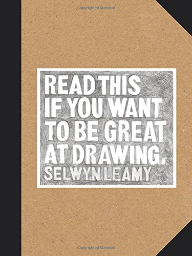Read this if you want to be great at drawing par Selwyn Leamy