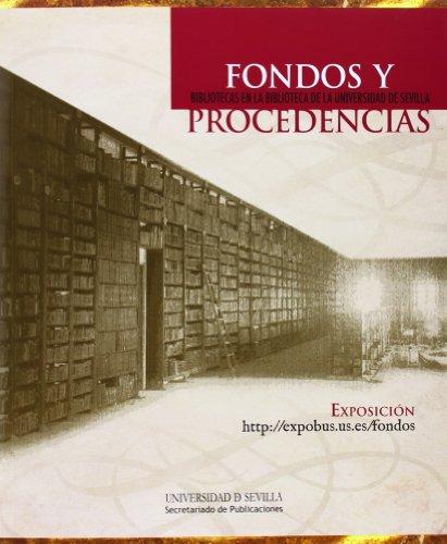 Fondos y procedencias: bibliotecas en la biblioteca de la Universidad de Sevilla (Biblioteca Universitaria, Band 21) (Universidad De Sevilla)