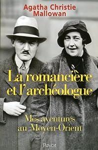 vignette de 'romancière et l'archéologue (La) (Agatha Christie)'