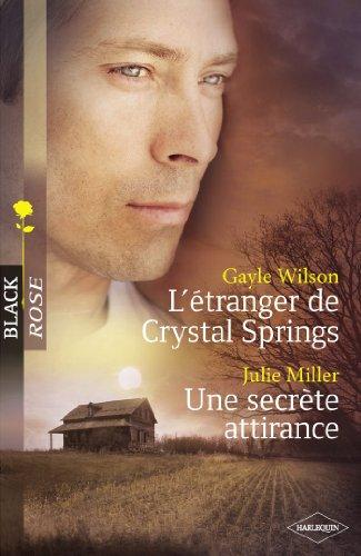 Lire L'étranger de Crystal Springs - Une secrète attirance (Harlequin Black Rose) pdf