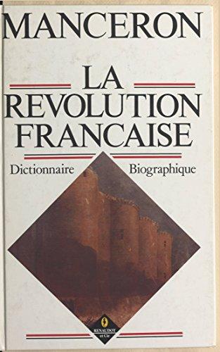 Meilleurs manuels à télécharger La Révolution française : dictionnaire biographique B01FMQD7QK PDF by Claude Manceron