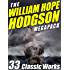 The William Hope Hodgson Megapack: 35 Classic Works