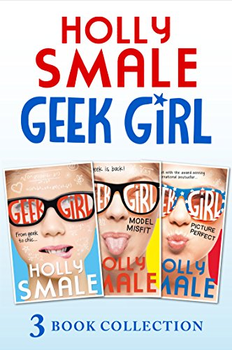 Geek Girl books 1-3: Geek Girl, Model Misfit and Picture Perfect (Geek Girl)
