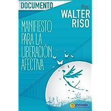 """Documento Manifiesto para la liberación afectiva: """"No te necesito, te prefiero"""" Hacia un amor libre y gratificante"""