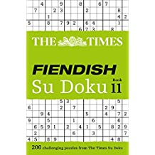 The Times Fiendish Su Doku Book 11: 200 challenging Su Doku puzzles (Times Mind Games)