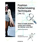 Fashion pattermaking techniques : Volume 3, how to make jackets, coats