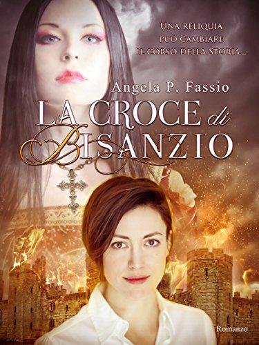 La croce di Bisanzio di Angela P. Fassio