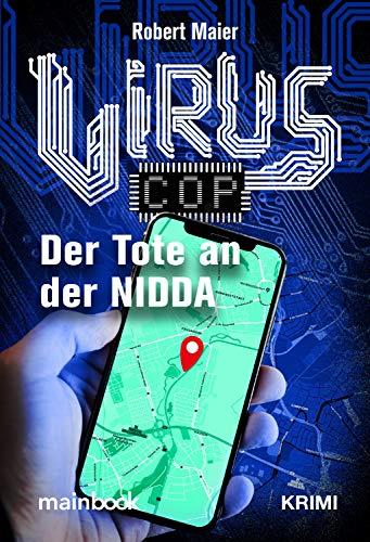Virus-Cop: Der Tote an der Nidda: Krimi (Virus Cop 1) (German Edition) eBook: Robert Maier: Amazon.es: Tienda Kindle