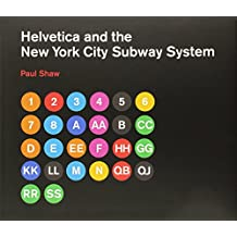Helvetica and the New York City Subway System (Mit Press)