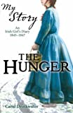 The Hunger - An Irish Girl's diary 1845 - 1847 (My Story)