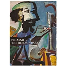 Picasso: The Heroic Years by Klaus Gallwitz (1985) Hardcover