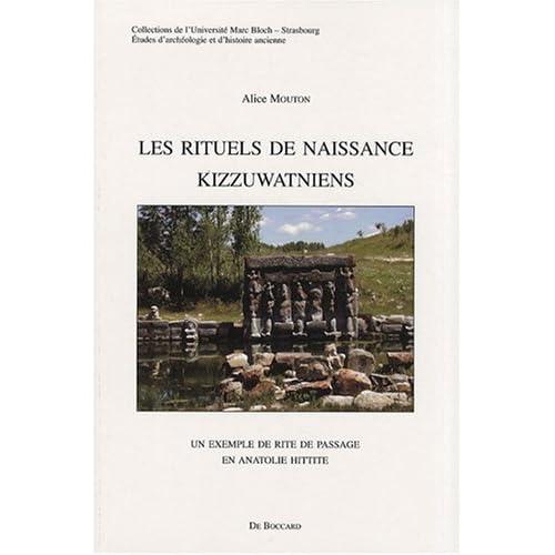 Les rituels de naissance kizzuwatniens : Un exemple de rite de passage en Anatolie hittite