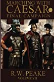 Marching With Caesar: Final Campaign: Volume 6