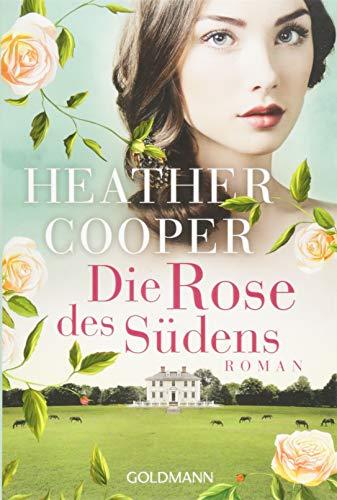 Die Rose des Südens: Roman - Die Rose-Saga 2 (Heather Cooper, Band 2) -