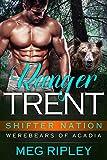 Ranger Trent (Shifter Nation: Werebears Of Acadia Book 2)