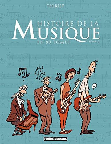 Histoire de la musique en 80 tomes (Tome 1)