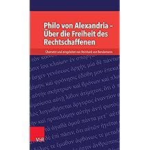 Philo von Alexandria – Über die Freiheit des Rechtschaffenen (Kleine Bibliothek der antiken jüdischen und christlichen Literatur.)
