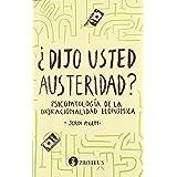 ¿Dijo Usted Austeridad? - 2ª Edición (Repensar)