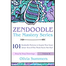 Zendoodle: 101 Zendoodle Patterns to Inspire Your Inner Artist--Even if You Think You're Not One! (Zendoodle Mastery Series Book 4) (English Edition)