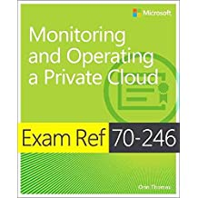 [(Exam Ref 70-246 : Monitoring and Operating a Private Cloud)] [By (author) Orin Thomas] published on (September, 2014)
