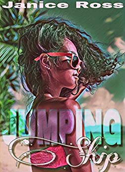Jumping Ship: An Introductory Novella (0.5) (Island Hopping Series) (English Edition) di [Ross, Janice]