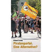 Piratenpartei. Eine Alternative?