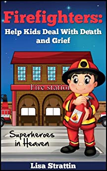 Firefighters: Kids Book About Death, My Dad is a Superhero (My Dad is a Hero 1) (English Edition) par [Strattin, Lisa]