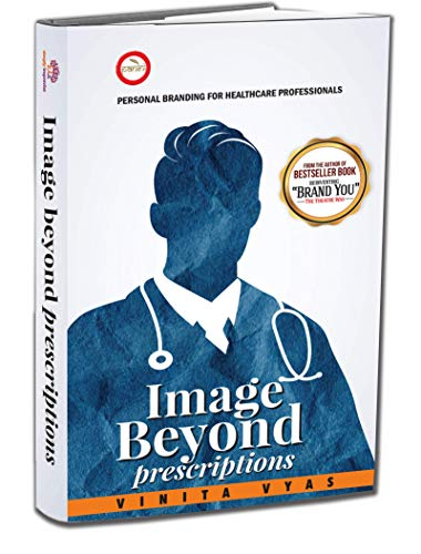 Image Beyond Prescriptions: Personal Branding for Doctors