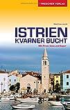Reiseführer Istrien und Kvarner Bucht: Mit Piran, Izola und Koper (Trescher-Reihe Reisen) - Matthias Jacob