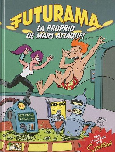 Futurama, Tome 2 : La proprio de Mars attaque !