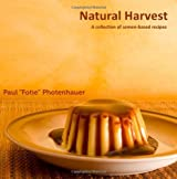 Natural Harvest: A collection of semen-based recipes by Paul