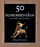 50 Economics Ideas You Really Need to Know (50 Ideas You Really Need to Know series) (English Edition)