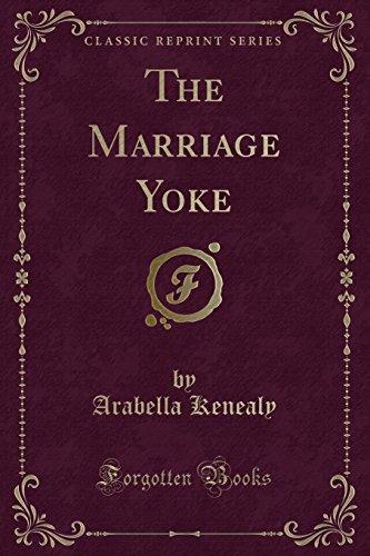 The Marriage Yoke (Classic Reprint)