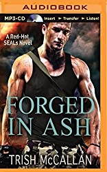 Forged in Ash (A Red-Hot SEALs Novel) by Trish McCallan (2014-06-01)