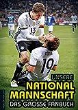 Unsere Nationalmannschaft: Das große Fanbuch