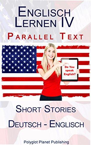 Parallel Text (Deutsch - Englisch) Kurzgeschichten (Englisch Lernen mit Paralleltext 4) ()
