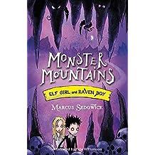 Monster Mountains (Elf Girl and Raven Boy, book 2)