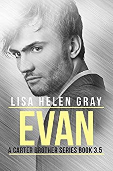 Evan (Novella): 3.5 (A Carter Brother series) (English Edition) par [Gray, Lisa Helen]