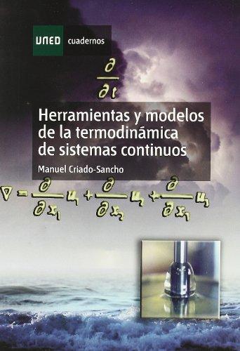 Herramientas y modelos de la termodinámica de sistemas continuos por Manuel Criado-Sancho