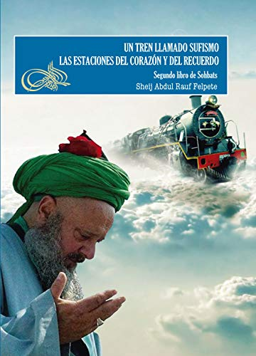 Un tren llamado Sufismo por Abdul Rauf Felpete