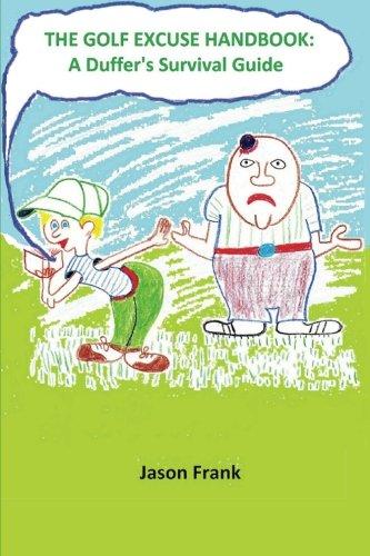 The Golf Excuse Handbook: A Duffer's Survival Guide por Jason Frank