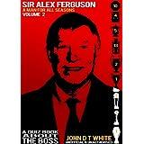 Sir Alex Ferguson - A Man for ALL Seasons A quiz Book about THE BOSS (English Edition)